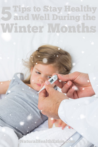 5 Tips To Stay Healthy And Well During The Winter Months