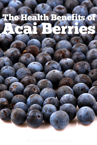 The Health Benefits of Acai Berries