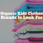 Organic Kids Clothes – Brands To Look For