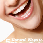 5 Natural Ways To Whiten Teeth