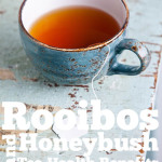 Rooibos and Honeybush Tea Health Benefits