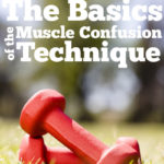 The Basics of The Muscle Confusion Technique