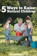 5 Ways to Raise Natural Children