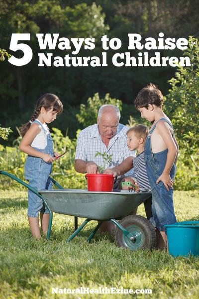 5 Ways to Raise Natural Children
