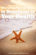 Why Living Near the Ocean is Beneficial to Your Health
