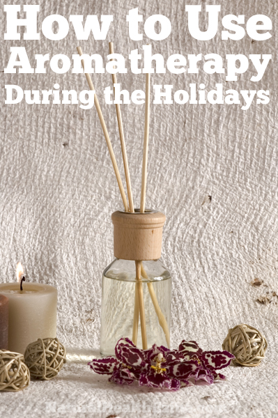 How To Use Aromatherapy During The Holidays
