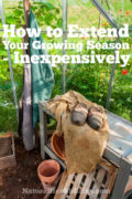 How to Extend Your Growing Season—Inexpensively