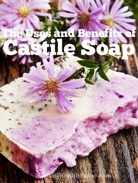 The Uses and Benefits of Castile Soap