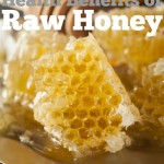The Amazing health benefits of raw honey